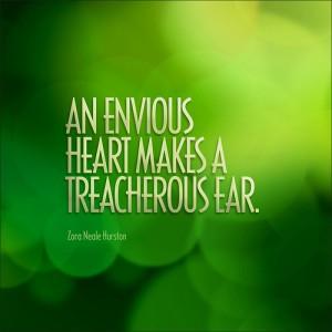 An envious heart makes a treacherous ear.