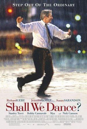 """Shall We Dance?"" - a film starring Richard Gere, Jennifer Lopez and Susan Sarandon."