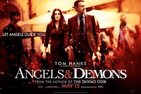 "The movie, ""Angels and Demons""  is based on the novel by Dan Brown."