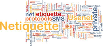 Netiquette = online etiquette